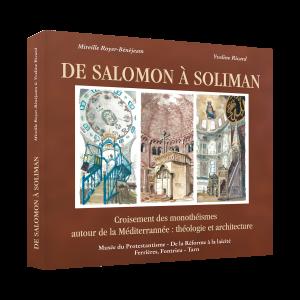 De Salomon à Soliman Croisement des monothéismes autour de la Méditerranée Théologie et architecture